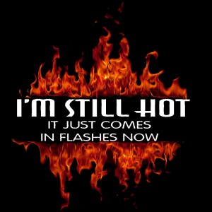 IM_STILL_HOT_IT_JUST_COMES_IN_FLASHES_NOW_Blue_T_Shirts__77078__86773.1454602719.1280.1280